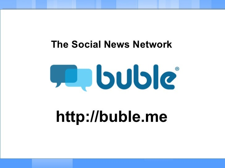The Social News Network http://buble.me