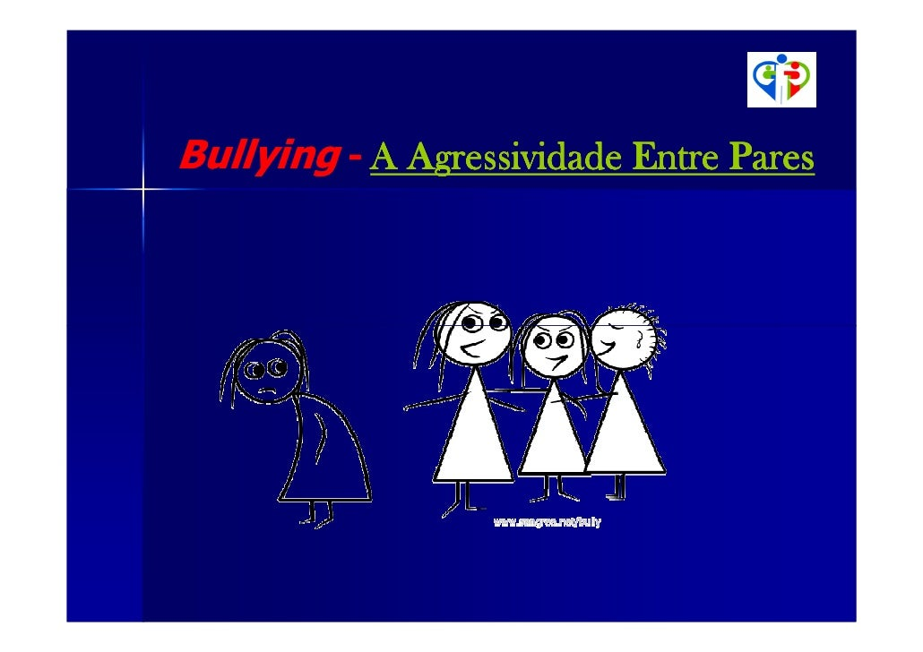 Bullying - A Agressividade Entre Pares