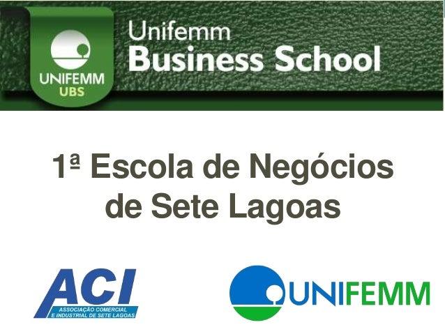 1ª Escola de Negócios de Sete Lagoas