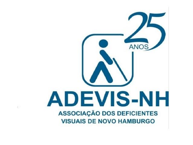 Fundada em 1988, a Adevis atende crianças, adolescentes e adultos com deficiência visual. Também presta assistência a fami...