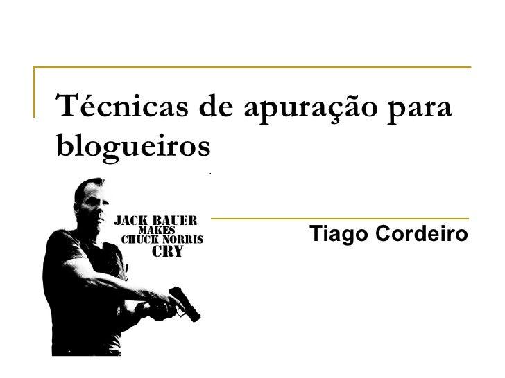 Técnicas de apuração para blogueiros   Tiago Cordeiro