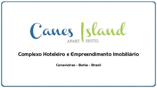 Canavieiras - Bahia - Brasil Complexo Hoteleiro e Empreendimento Imobiliário