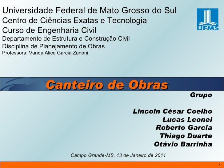 Grupo Lincoln César Coelho Lucas Leonel Roberto Garcia Thiago Duarte Otávio Barrinha Universidade Federal de Mato Grosso d...
