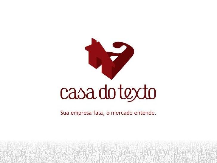 Comunicação on e off-            lineA Casa do Texto acredita que uma comunicação eficiente dácredibilidade à empresa.Você...