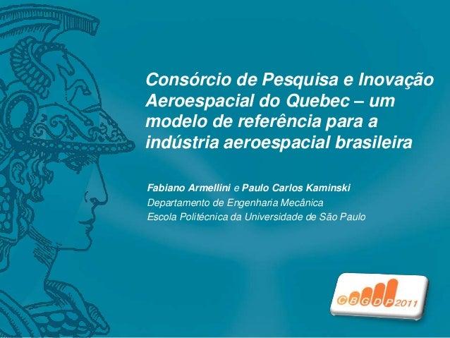 Consórcio de Pesquisa e Inovação Aeroespacial do Quebec – um modelo de referência para a indústria aeroespacial brasileira...
