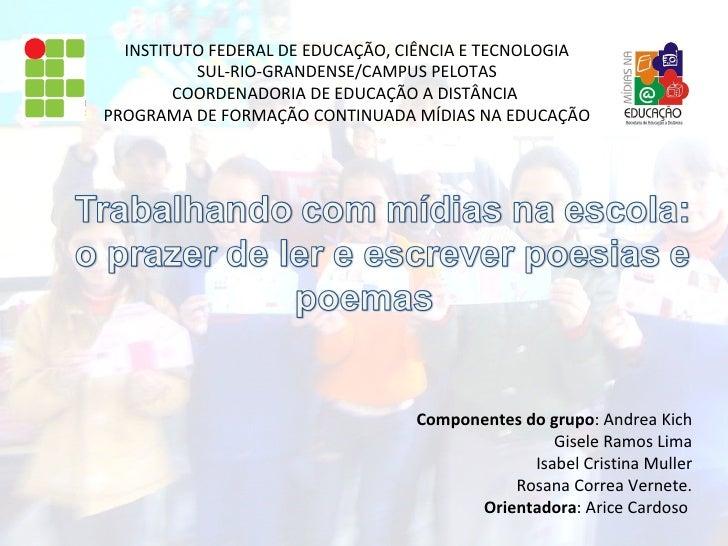 INSTITUTO FEDERAL DE EDUCAÇÃO, CIÊNCIA E TECNOLOGIA SUL-RIO-GRANDENSE/CAMPUS PELOTAS COORDENADORIA DE EDUCAÇÃO A DISTÂNCIA...