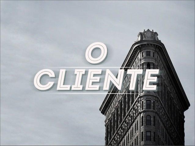 """Apresentação """"O cliente"""""""