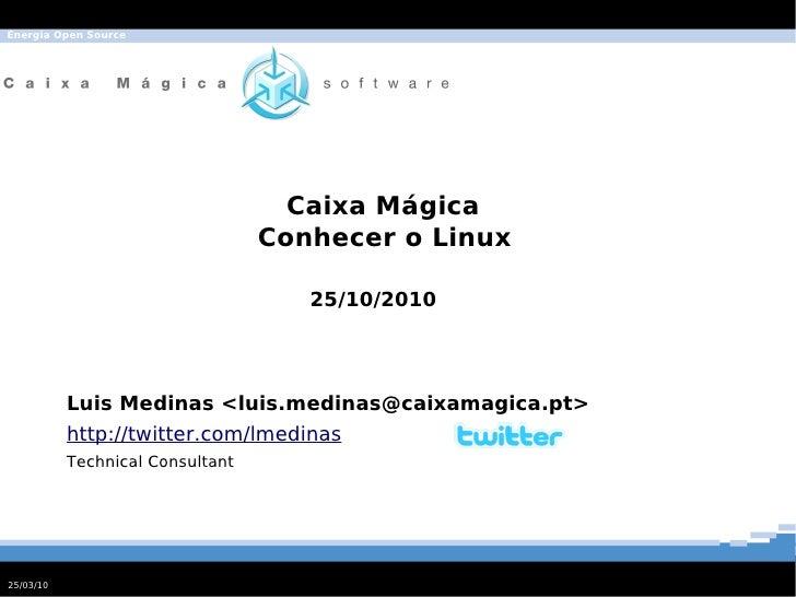Energia Open Source                                         Caixa Mágica                                   Conhecer o Linu...
