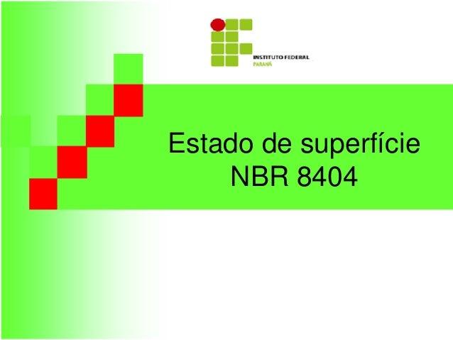 Estado de superfície NBR 8404
