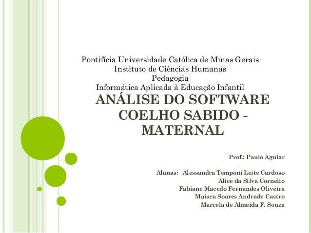 Pontifícia Universidade Católica de Minas Gerais Instituto de Ciências Humanas Pedagogia Informática Aplicada à Educação I...