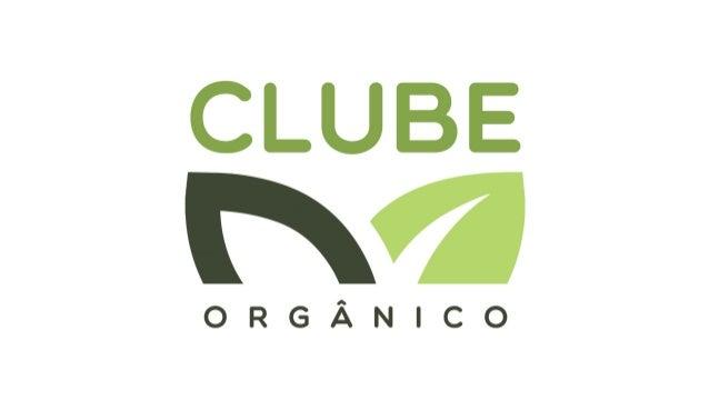 Clube Orgânico: o que é?