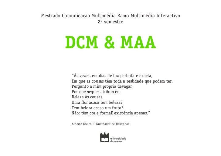 Mestrado Comunicação Multimédia Ramo Multimédia Interactivo                       2º semestre          DCM & MAA          ...