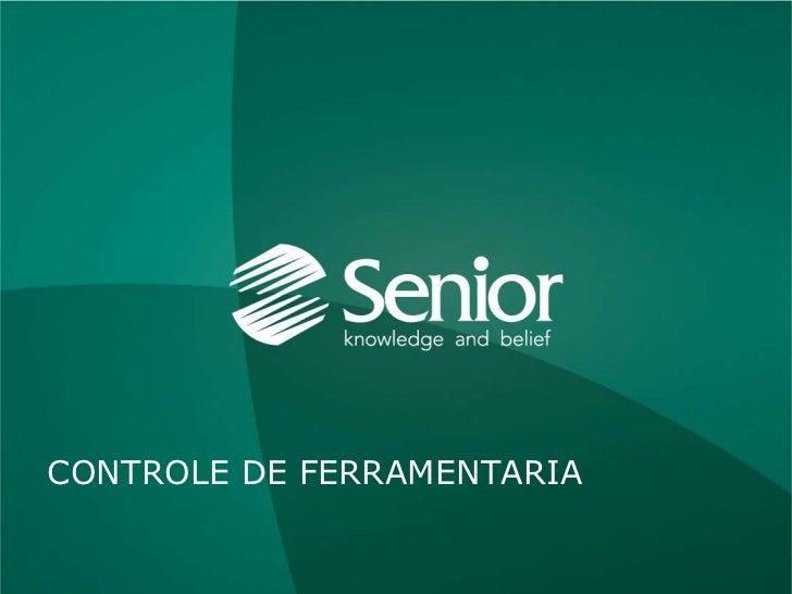 CONTROLE DE FERRAMENTARIA   Gestão Empresarial | ERP > Manufatura > Eng. de Produto/Serviço > Controle de FerramentariaCON...