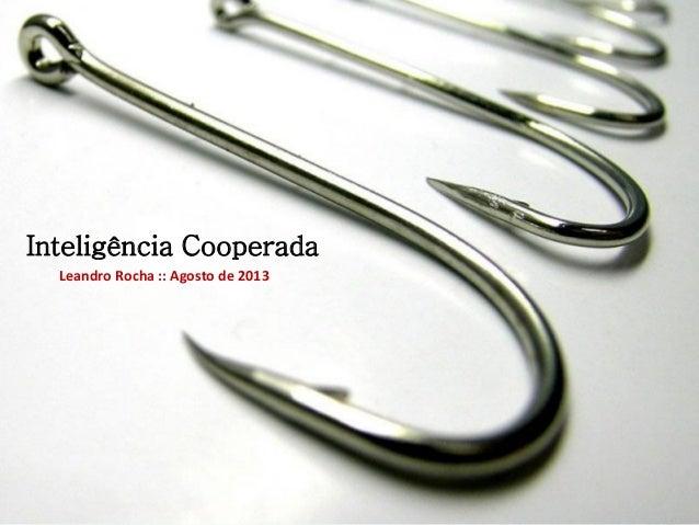 Inteligência Cooperada Leandro Rocha :: Agosto de 2013