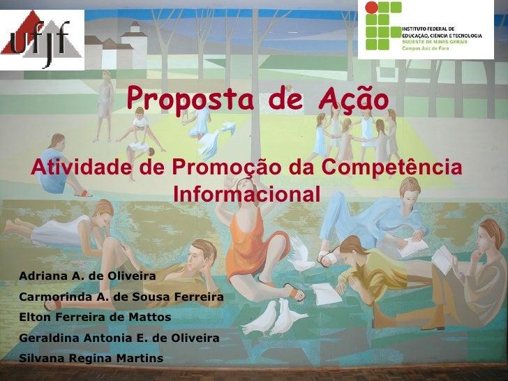 TREINAMENTO DE BOLSISTAS Atividade de Promoção da Competência Informacional Proposta de Ação Adriana A. de Oliveira Carmor...