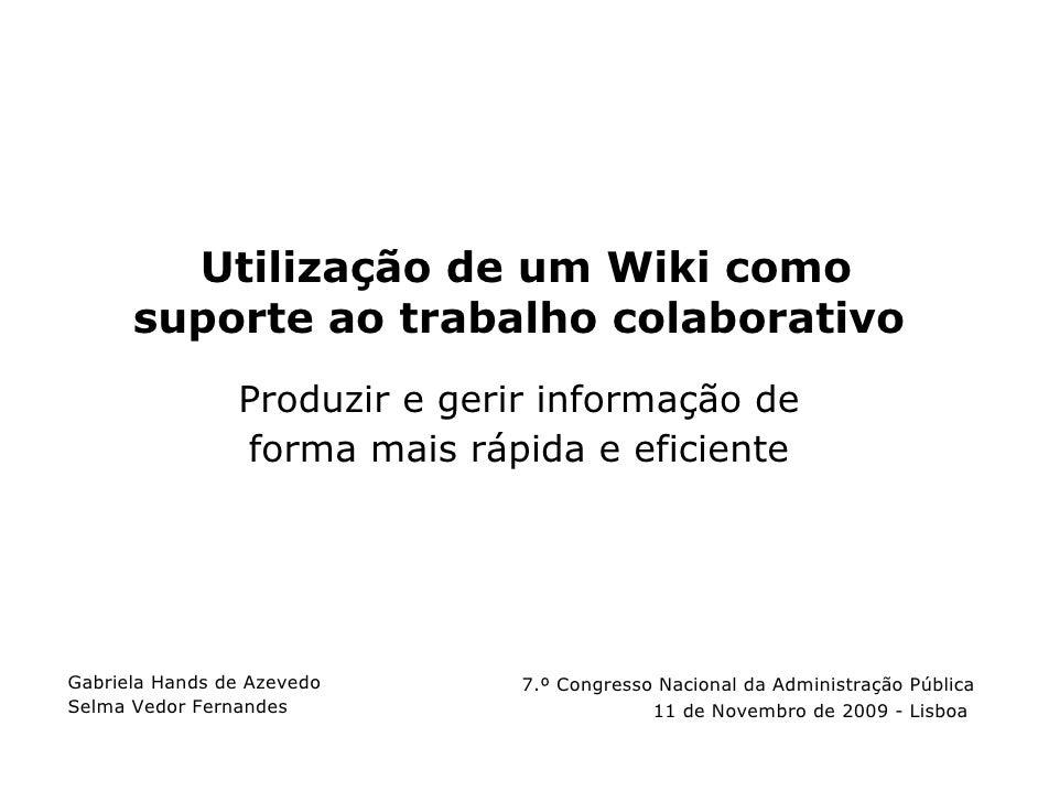 Utilização de um Wiki como       suporte ao trabalho colaborativo                 Produzir e gerir informação de          ...