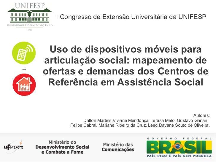 I Congresso de Extensão Universitária da UNIFESP Uso de dispositivos móveis paraarticulação social: mapeamento deofertas e...