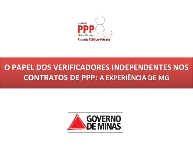 O PAPEL DOS VERIFICADORES INDEPENDENTES NOSCONTRATOS DE PPP: A EXPERIÊNCIA DE MG