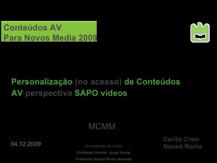 Personalização  (no acesso)  de Conteúdos AV  perspectiva   SAPO vídeos MCMM Universidade de Aveiro Professor Doutor  Jorg...