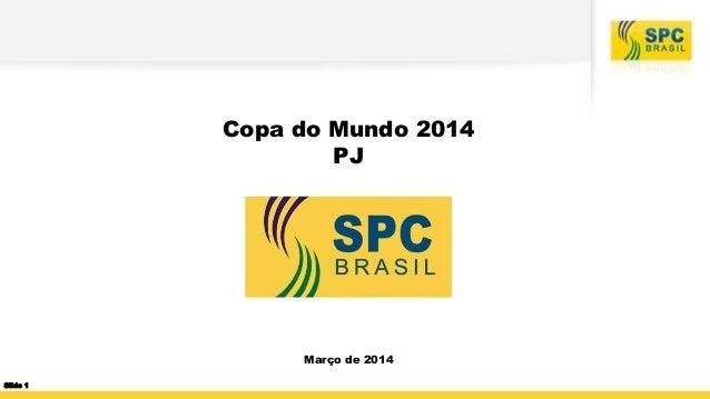 Copa do Mundo 2014 PJ Março de 2014 Slide 1
