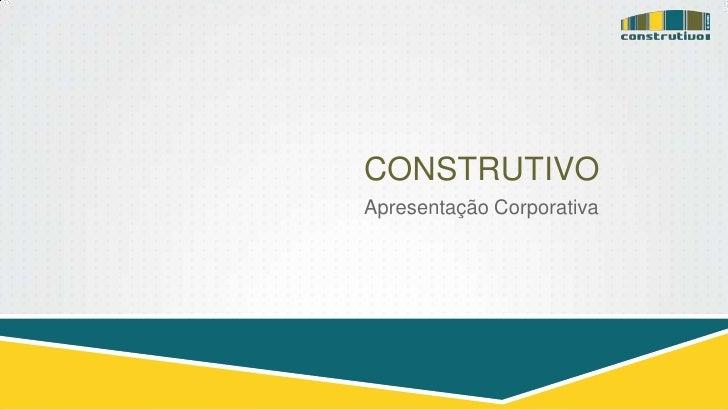 CONSTRUTIVOApresentação Corporativa