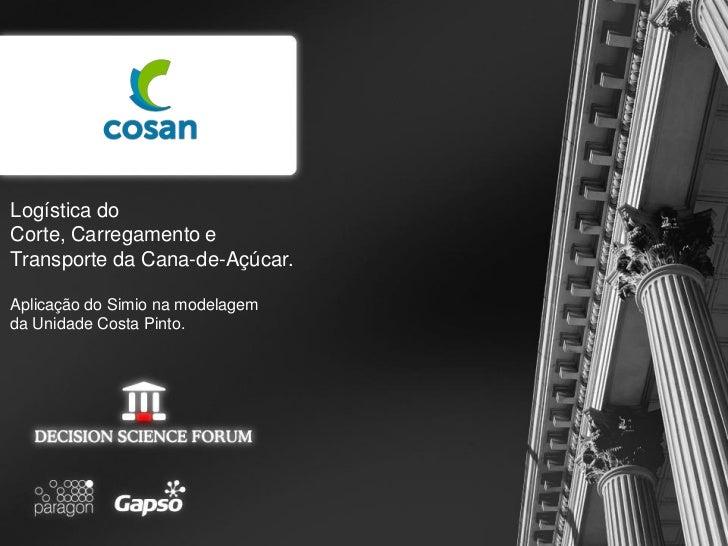 Logística doCorte, Carregamento eTransporte da Cana-de-Açúcar.Aplicação do Simio na modelagemda Unidade Costa Pinto.