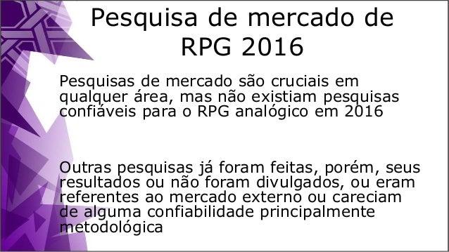 Pesquisa de Mercado de RPG de Mesa 2016 Slide 3