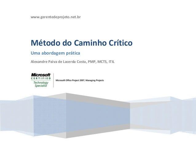 www.gerentedeprojeto.net.br                      MétododoCaminhoCrítico    Umaabordagemprática    Alexandr...