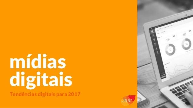 mídias digitais Tendências digitais para 2017