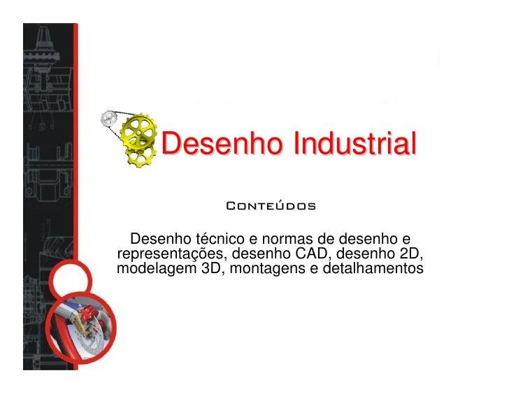 Desenho Industrial  Desenho técnico e normas de desenho erepresentações, desenho CAD, desenho 2D,modelagem 3D, montagens e...