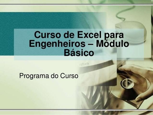 Curso de Excel para Engenheiros – Módulo Básico Programa do Curso