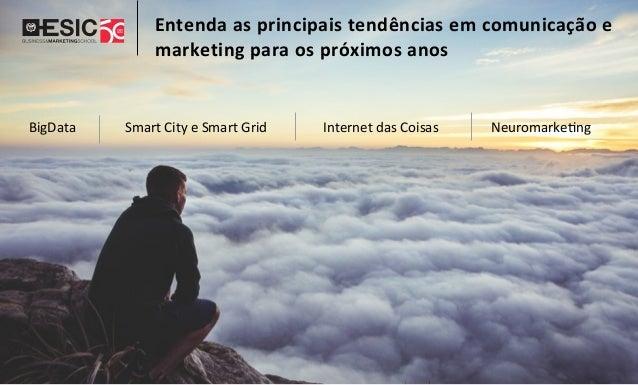BigData Internet  das  CoisasSmart  City  e  Smart  Grid Neuromarke7ng Entenda  as  principais  tendênci...
