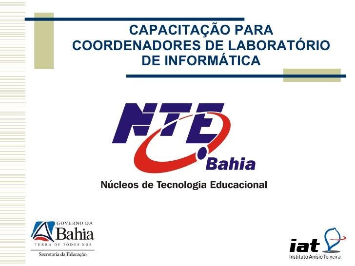 CAPACITAÇÃO PARA COORDENADORES DE LABORATÓRIO DE INFORMÁTICA