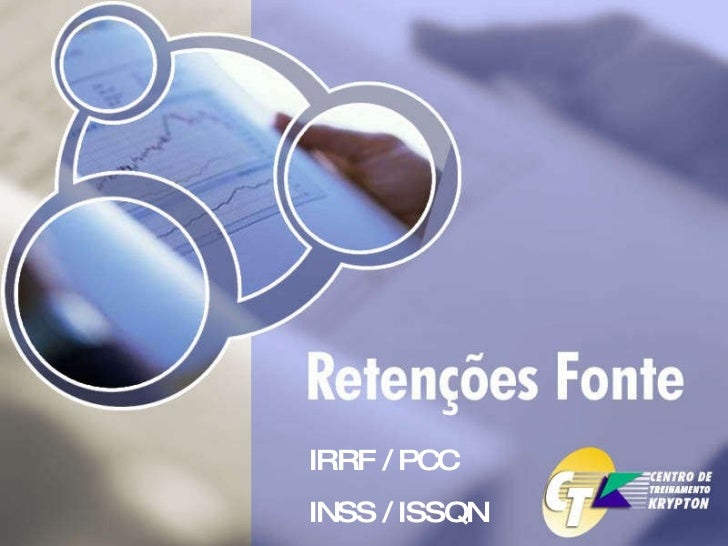 IRRF / PCC  INSS / ISSQN