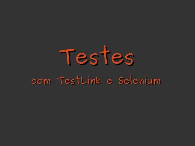 Testescom TestLink e Selenium