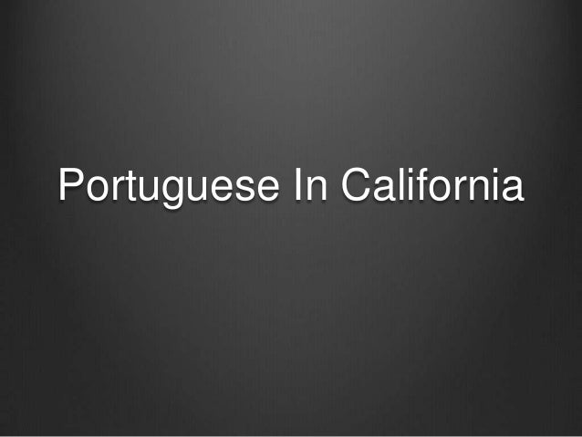 Portuguese In California