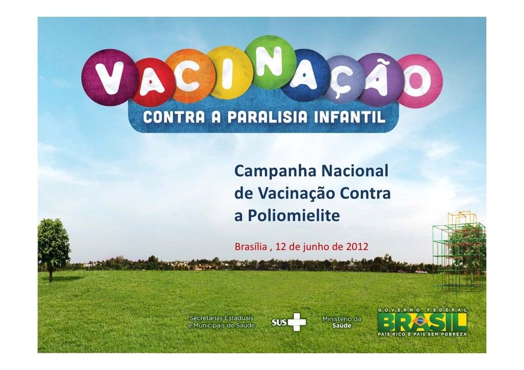 CampanhaNacionaldeVacinaçãoContraaPoliomieliteBrasília,12dejunhode2012