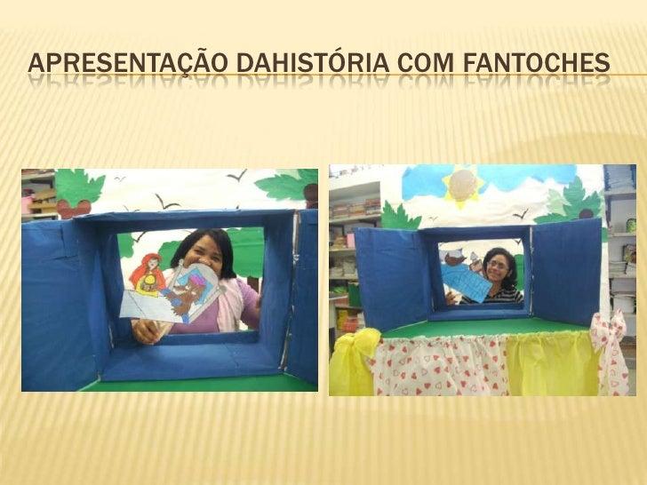 APRESENTAÇÃO DAHISTÓRIA COM FANTOCHES<br />