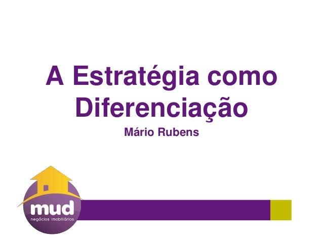 A Estratégia como Diferenciação Mário Rubens