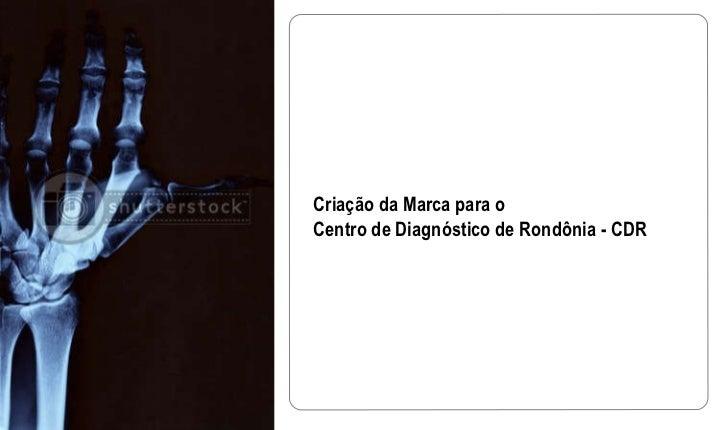 Criação da Marca para o Centro de Diagnóstico de Rondônia - CDR