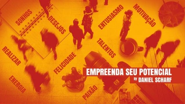 DANIEL SCHARF Apaixonado por transformar pessoas e organizações em suas melhores versões através da aprendizagem, crescime...
