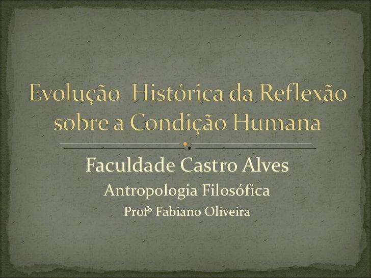 Faculdade Castro Alves Antropologia Filosófica Profº Fabiano Oliveira