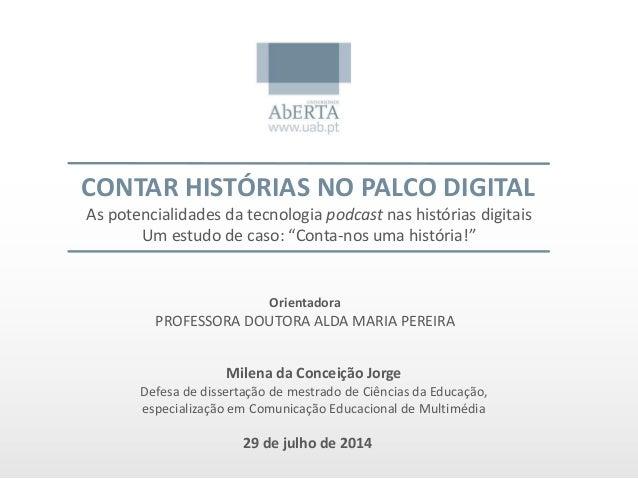 """CONTAR HISTÓRIAS NO PALCO DIGITAL  As potencialidades da tecnologia podcast nas histórias digitais  Um estudo de caso: """"Co..."""
