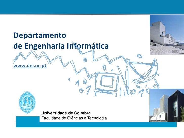Departamento de Engenharia Informáticawww.dei.uc.pt<br />Universidade de Coimbra<br />Faculdade de Ciências e Tecnologia<b...