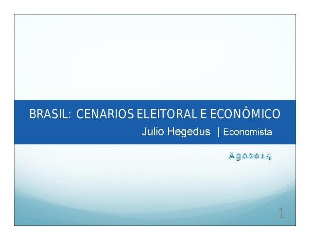 1 BRASIL: CENARIOS ELEITORAL E ECONÔMICO