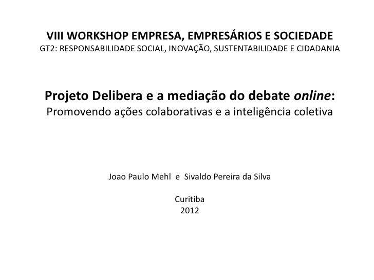 VIII WORKSHOP EMPRESA, EMPRESÁRIOS E SOCIEDADEGT2: RESPONSABILIDADE SOCIAL, INOVAÇÃO, SUSTENTABILIDADE E CIDADANIA Projeto...