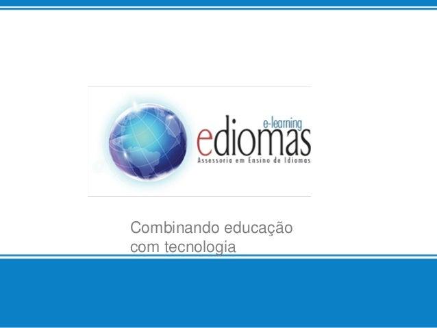 Combinando educação com tecnologia