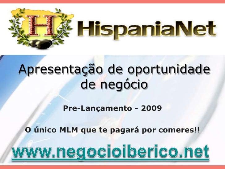 Apresentação de oportunidade de negócio<br />Pre-Lançamento - 2009<br />O único MLM quetepagaráporcomeres!!<br />www.negoc...
