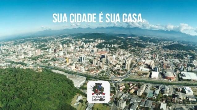 Sua cidade é sua casa.