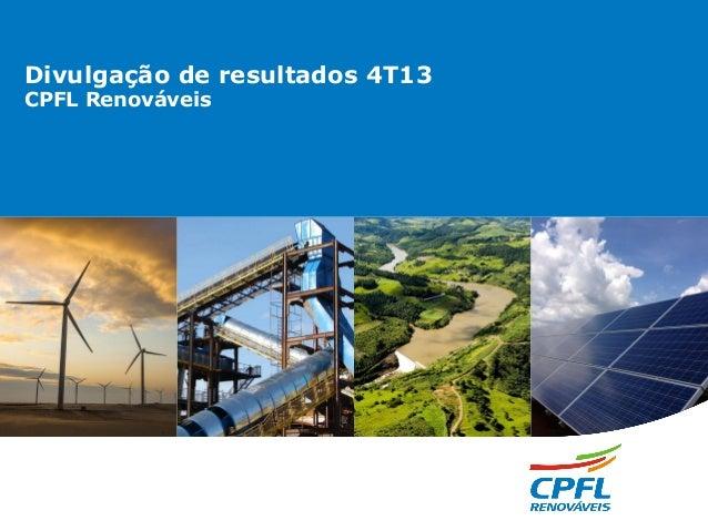 Divulgação de resultados 4T13 CPFL Renováveis